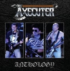 Axecuter - Anthology (Nac)