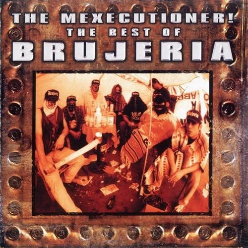 Brujeria - The Mexecutioner! The Best Of Brujeria (Nac)