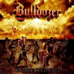 Bulldozer - Unexpected Fate (Nac)