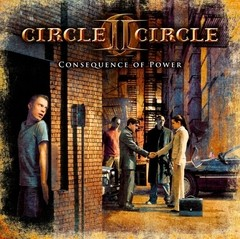 Circle II Circle - Consequence Of Power (Nac/1 Bonus)