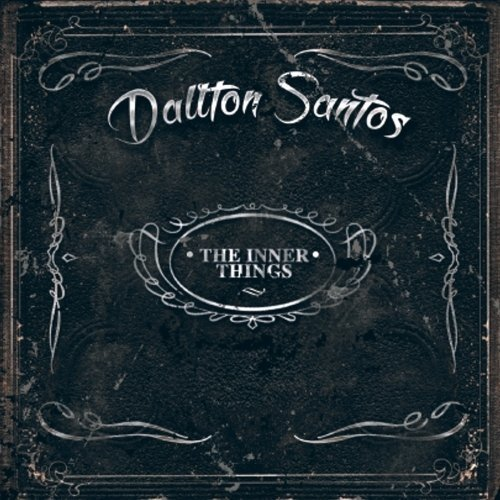 Dallton Santos - The Inner Things (Nac)
