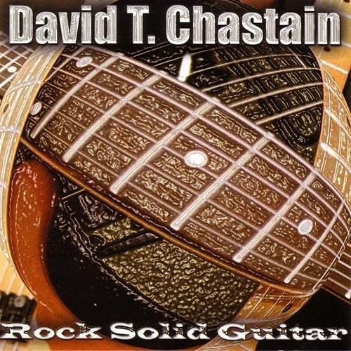 David T. Chastain - Rock Solid Guitar (Nac)