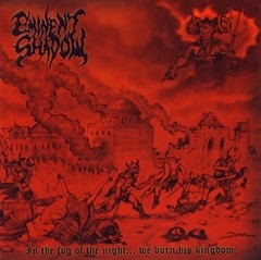 Eminent Shadow - In The Fog Of The Night... We Burn His Kingdom (Nac)
