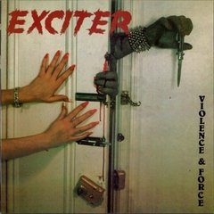 Exciter - Violence And Force (Nac)