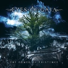 Eyes Of Gaia - The Power Of Existence (Nac)