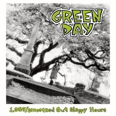 Green Day - 1039/Smoothed Out Slappy Hours (Nac)