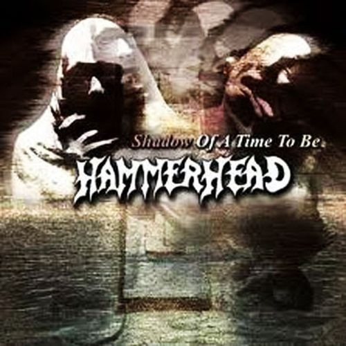 Hammerhead - Shadow Of A Time To Be (Nac)