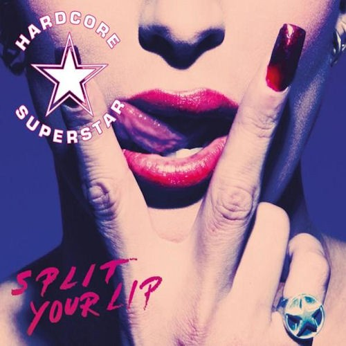 Hardcore Superstar - Split Your Lip (Nac)