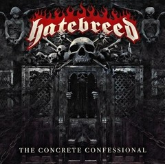 Hatebreed - The Concrete Confessional (Nac)