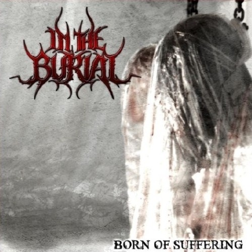 In The Burial - Born Of Suffering (Imp)