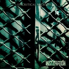 "Institution - Uncritical Receiver (Nac/Compacto 7"")"