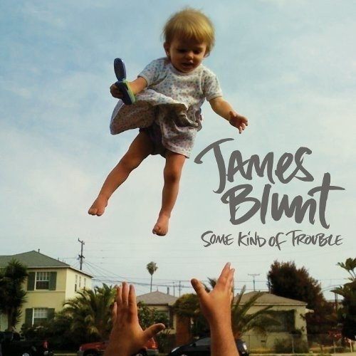 James Blunt - Some Kind Of Trouble (Nac)