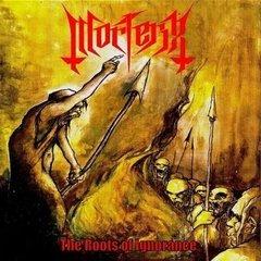 Morterix - The Roots Of Ignorance (Nac)