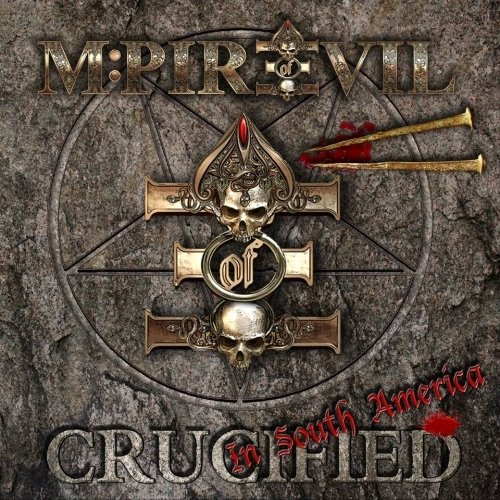 Mpire Of Evil - Crucified In South America (Nac)
