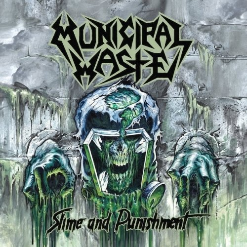 Municipal Waste - Slime And Punishment (Nac)