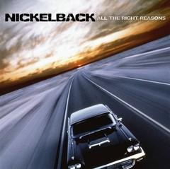 Nickelback - All The Right Reasons (Nac)
