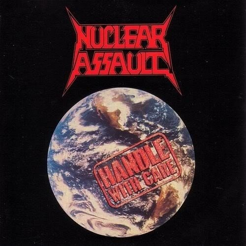 Nuclear Assault - Handle With Care (Nac/6 Bonus)