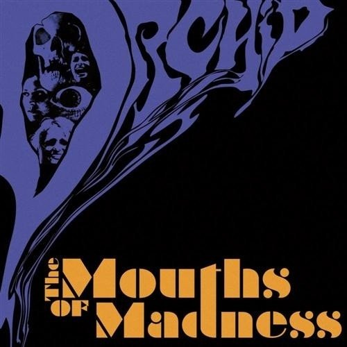 Orchid - The Mouths Of Madness (Nac)