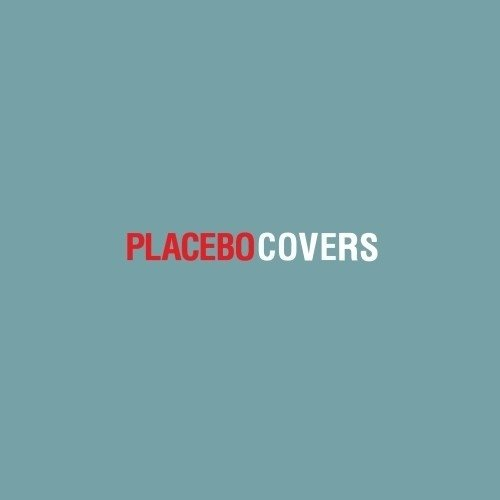 Placebo - Covers (Nac)