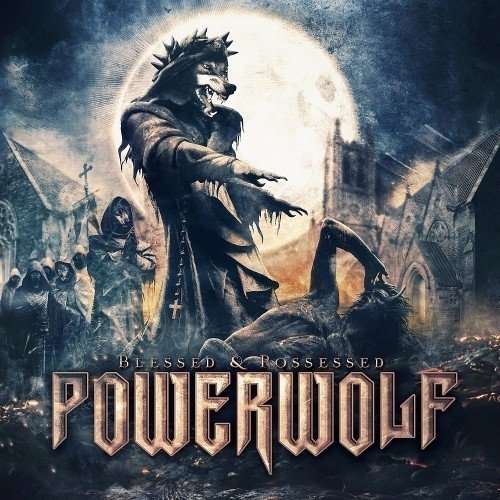 Powerwolf - Blessed And Possessed (Nac)
