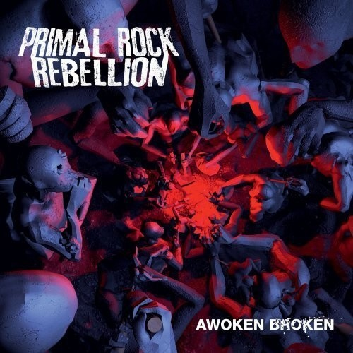 Primal Rock Rebellion - Awoken Broken (Nac)