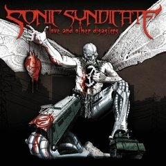 Sonic Syndicate - Love And Other Disasters (Nac/2 Bonus)