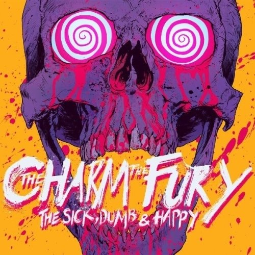 The Charm The Fury - The Sick, Dumb And Happy (Nac)