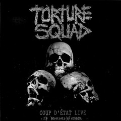 Torture Squad - Coup D'Etat Live + EP Possessed By Horror (Nac/Paper Sleeve)