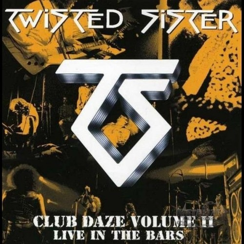 Twisted Sister - Club Daze Volume II - Live In The Bars (Nac)