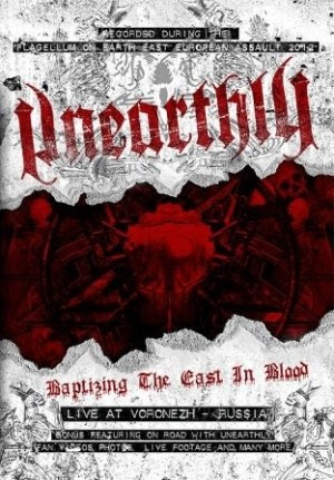 Unearthly - Baptizing The Cast In Blood: Live At Voronezh - Russia (DVD/Nac)