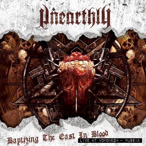 Unearthly - Baptizing The Cast In Blood: Live At Voronezh - Russia (Nac)