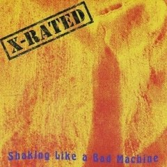 X-Rated - Shaking Like A Bad Machine (Nac/4 Bonus)