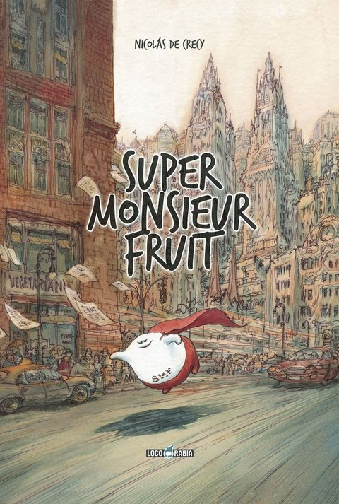 Super Monsieur Fruit - Nicolás De Crècy