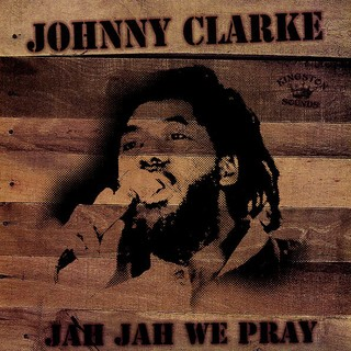 LP Johnny Clarke - Jah Jah We Pray [VG+]
