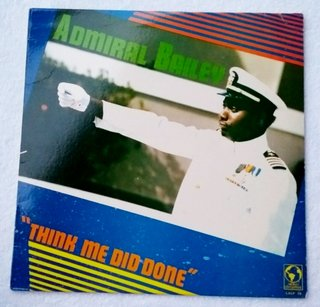 LP Admiral Bailey - Think Me Did Done (Original UK Press) [VG+]