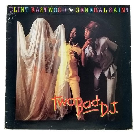 LP Clint Eastwood & General Saint - Two Bad DJ (Original Press) [VG+]