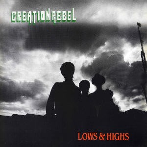 LP Creation Rebel - Lows & Highs (Original Press) [VG+]