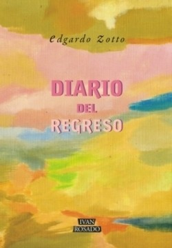 Diario del regreso - Edgardo Zotto - Ivan Rosado - Lu Reads