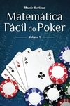 Matemática Fácil do Poker - Vol I