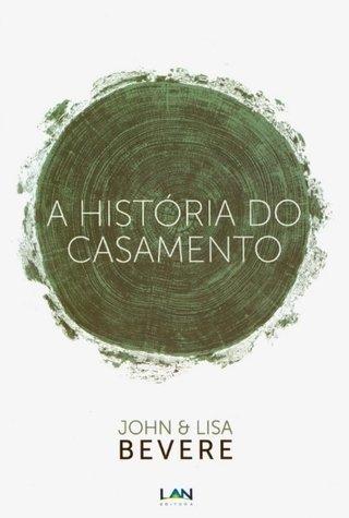 LV0144 - A História do Casamento - John...