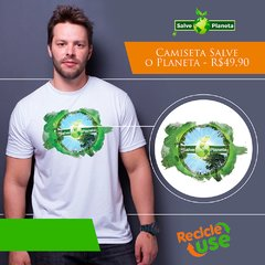 Camiseta ecológica recicle use Salve o Planeta