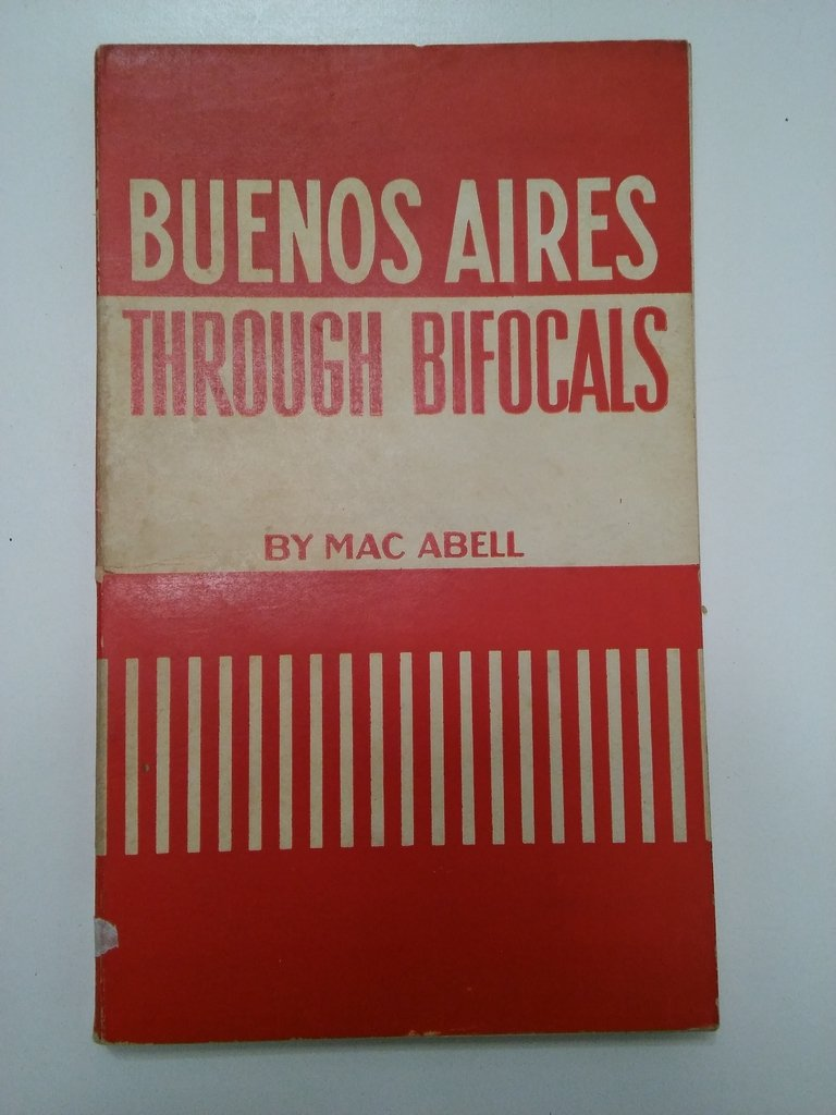 BUENOS AIRES THROUGH BIFOCALS, MAC ABELL (EN INGLÉS) (USADO)