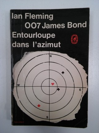 007 JAMES BOND: ENTOURLOUPE DANS L'AZIMUT, IAN FLEMING (USADO)