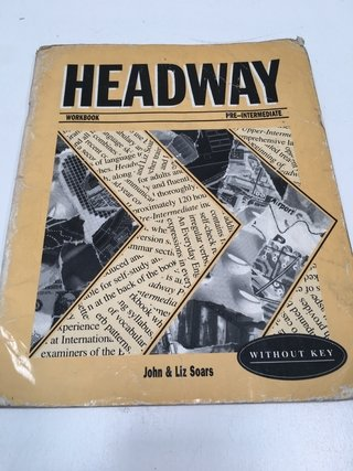 HEADWAY WORKBOOK PRE-INTERMEDIATE, JOHN Y LIZ SOARS (USADO)