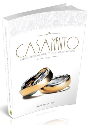 Casamento uma Aliança no Espírito, na Alma e no Corpo
