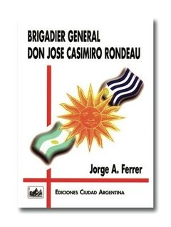 Brigadier General Don José Casimiro Rondeau