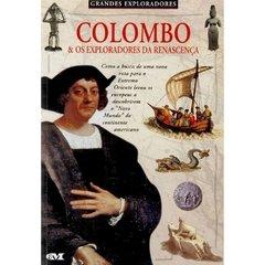 Colombo e os Exploradores da Renascença (grandes Exploradores)