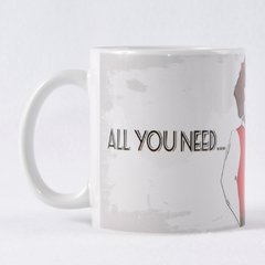Caneca ALL YOU NEED IS A DOG Porcelana 325ml