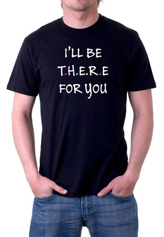 Camiseta Friends I´ll be ther for you - 100% Algodão (modelo 2)