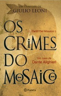 Os Crimes Do Mosaico - Giulio Leoni -- Novo